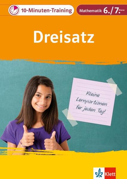Klett 10-Minuten-Training Mathematik Dreisatz 6./7. Klasse