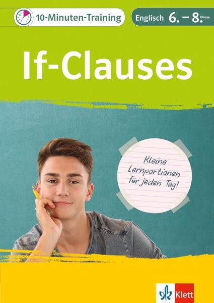 Klett 10-Minuten-Training Englisch Grammatik If-Clauses 6.-8. Klasse