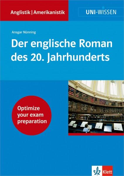 UNI WISSEN DER ENGLISCHE ROMAN DES 20. JAHRHUNDERTS