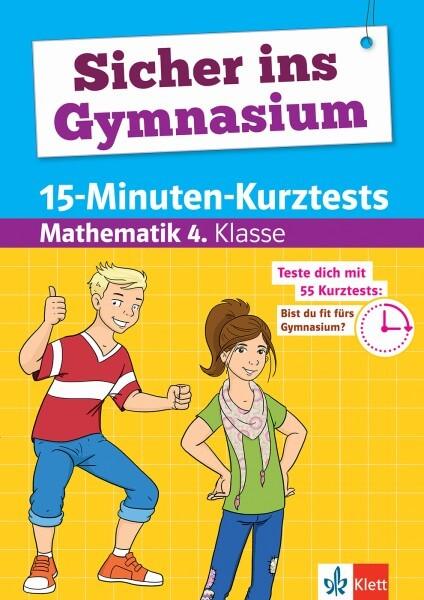 Klett Sicher ins Gymnasium 15-Minuten-Kurztests Mathematik 4. Klasse