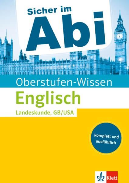 Klett Sicher im Abi Oberstufen-Wissen Englisch - Landeskunde Great Britain / United States of Americ