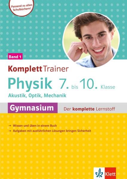 Klett KomplettTrainer Gymnasium Physik 7.-10. Klasse Band 1: Akustik, Optik, Mechanik