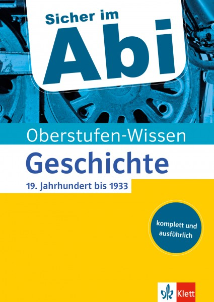 Klett Sicher im Abi Oberstufen-Wissen Geschichte - 19. Jahrhundert bis 1933