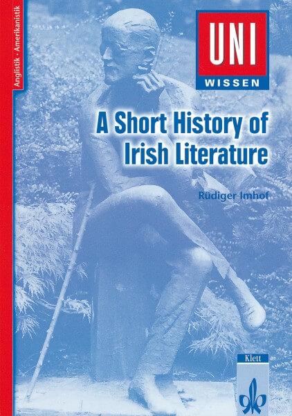 Uni Wissen A Short History of Irish Literature