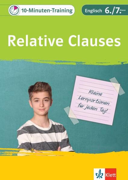 Klett 10-Minuten-Training Englisch Grammatik Relative Clauses 6./7. Klasse