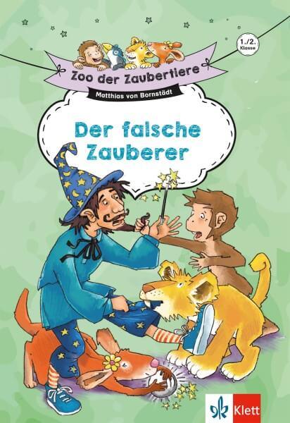 Klett Zoo der Zaubertiere: Der falsche Zauberer 1./2. Klasse