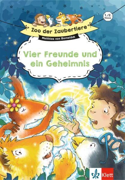 Klett Zoo der Zaubertiere: Vier Freunde und ein Geheimnis 1./2. Klasse