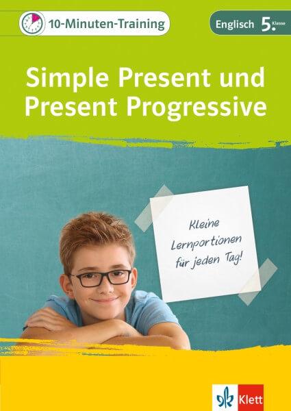 Klett 10-Minuten-Training Englisch Grammatik Simple Present und Present Progressive 5. Klasse