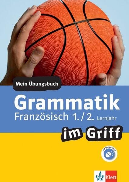 Klett Grammatik im Griff Französisch 1./2. Lernjahr