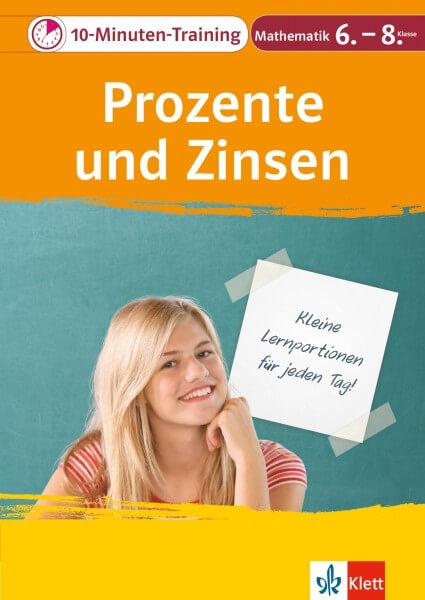 Klett 10-Minuten-Training Mathematik Prozente und Zinsen 6.-8. Klasse