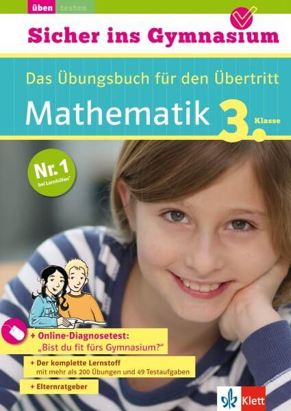 Klett Sicher ins Gymnasium Mathematik 3. Klasse. Der komplette Lernstoff