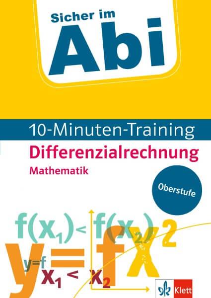 Klett Sicher im Abi 10-Minuten-Training Oberstufe Mathematik Differenzialrechnung