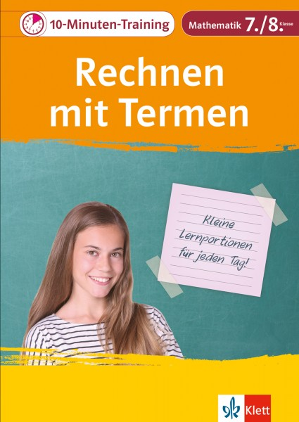 Klett 10-Minuten-Training Mathematik Rechnen mit Termen 7./8. Klasse