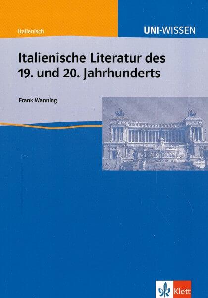 Uni Wissen Italienische Literatur des 19. und 20. Jahrhunderts