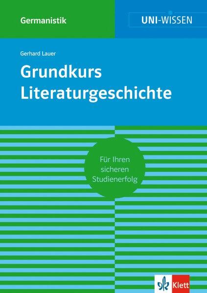 Klett Uni Wissen Grundkurs Literaturgeschichte