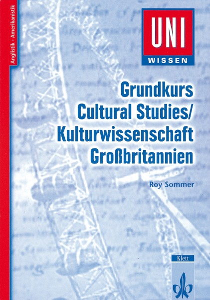 Uni Wissen Grundkurs Cultural Studies/Kulturwissenschaft Großbritannien