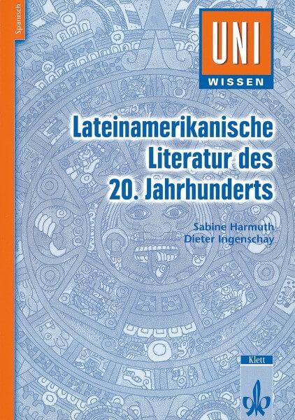 Uni Wissen Lateinamerikanische Literatur des 20. Jahrhunderts