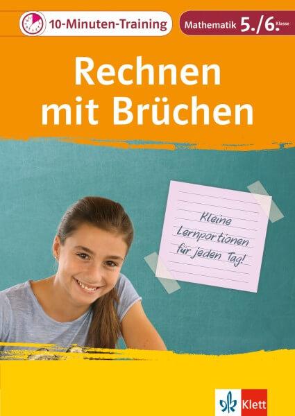 Klett 10-Minuten-Training Mathematik Rechnen mit Brüchen 5./6. Klasse