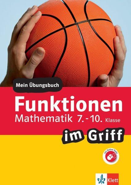 Klett Funktionen im Griff Mathematik 7.-10. Klasse