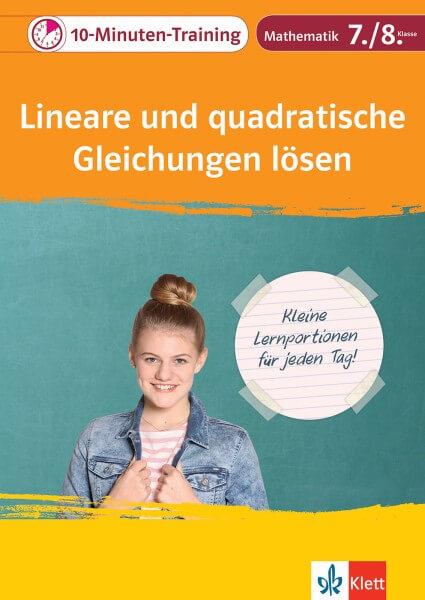 Klett 10-Minuten-Training Mathematik Lineare und quadratische Gleichungen lösen 7./8. Klasse