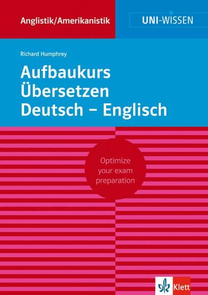 Uni Wissen Aufbaukurs Übersetzen Deutsch-Englisch