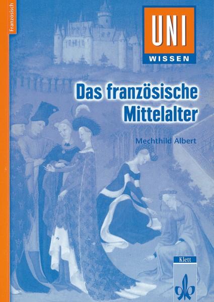 Uni Wissen Das französische Mittelalter