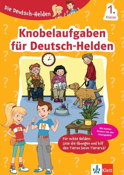 Klett Die Deutsch-Helden Knobelaufgaben für Deutsch-Helden 1. Klasse