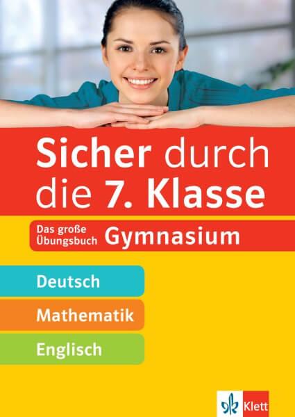 Klett Sicher durch die 7. Klasse - Deutsch, Mathematik, Englisch